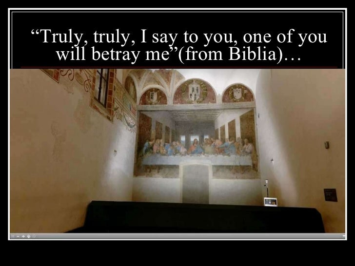 """ Truly, truly, I say to you, one of you will betray me ""(from Biblia)…"