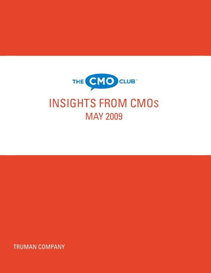 INSIGHTS FROM CMOS                     MAY 2009     TRUMAN COMPANY The CMO Club                                 Truman Com...