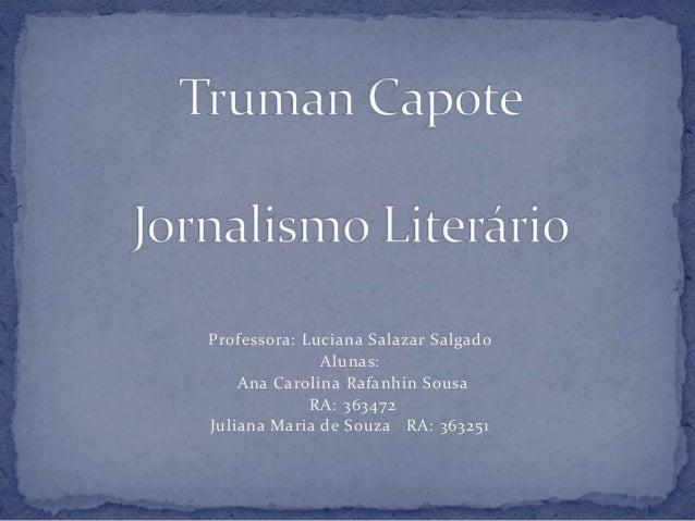 Professora: Luciana Salazar Salgado Alunas: Ana Carolina Rafanhin Sousa RA: 363472 Juliana Maria de Souza RA: 363251