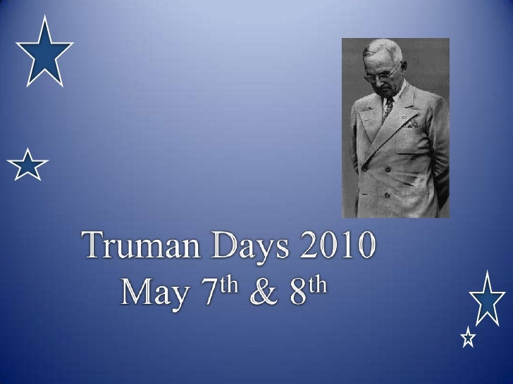 TrumanDays 2010<br />May 7th & 8th<br />