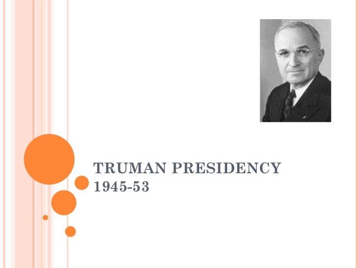 TRUMAN PRESIDENCY 1945-53