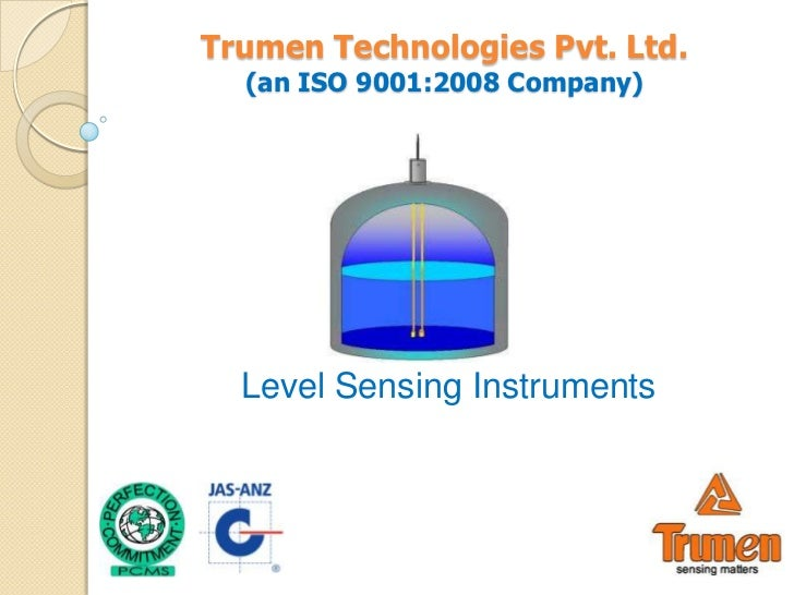 Trumen Technologies Pvt. Ltd.  (an ISO 9001:2008 Company)  Level Sensing Instruments