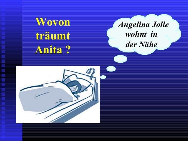 Aber am Morgen…. Nein, Angelina Jolie wohnt nicht in der Nähe
