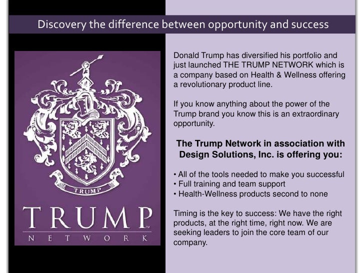 Discovery the difference between opportunity and success<br />Donald Trump has diversified his portfolio and just launched...
