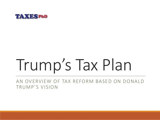 Trump's Tax PlanAN OVERVIEW OF TAX REFORM BASED ON DONALDTRUMP'S ...