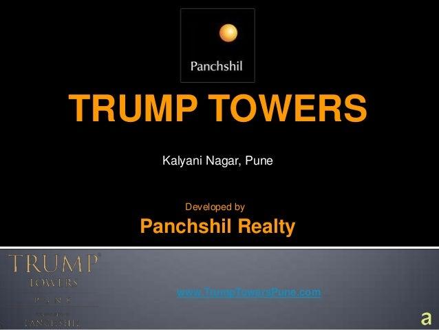 TRUMP TOWERSKalyani Nagar, PuneDeveloped byPanchshil Realtywww.TrumpTowersPune.com