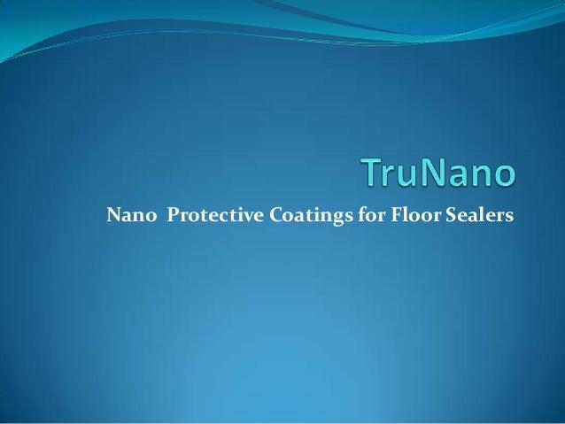 Nano Protective Coatings for Floor Sealers
