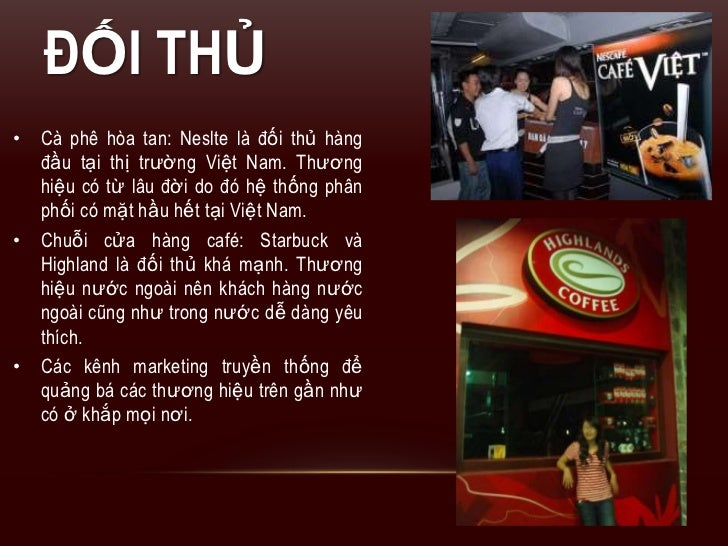 trung nguyen coffee swot analysis The vietnam coffee market value is expected to witness a growth rate of 82% local chains like trung nguyen, phuc long, highlands and comprehensive company profiles covering the product offerings, key financial information, recent developments, swot analysis and strategies.