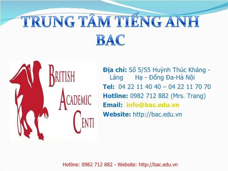 Địa chỉ: Số 5/55 Huỳnh Thúc Kháng -                   Láng     Hạ - Đống Đa-Hà Nội                 Tel: 04 22 11 40 40 – 0...