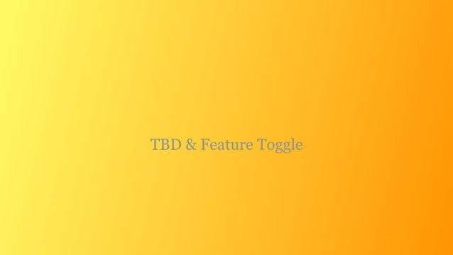 TBD & Feature Toggle
