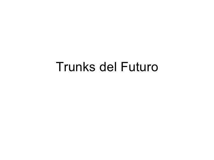 Trunks del Futuro