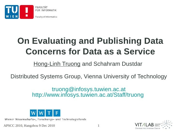 On Evaluating and Publishing Data         Concerns for Data as a Service                  Hong-Linh Truong and Schahram Du...