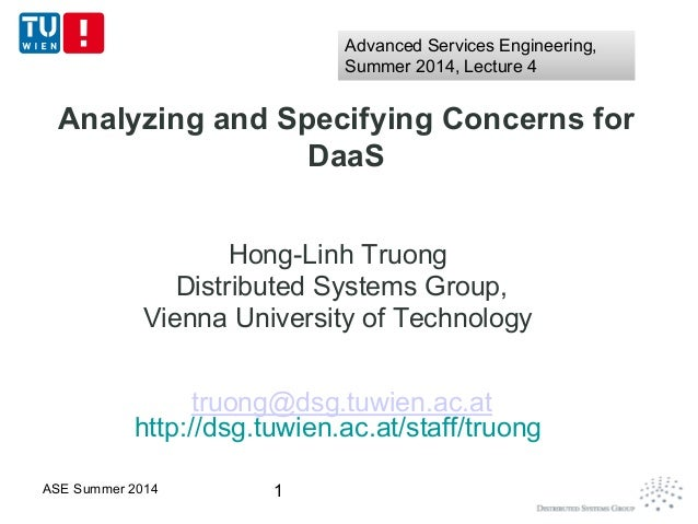 Analyzing and Specifying Concerns for DaaS Hong-Linh Truong Distributed Systems Group, Vienna University of Technology tru...