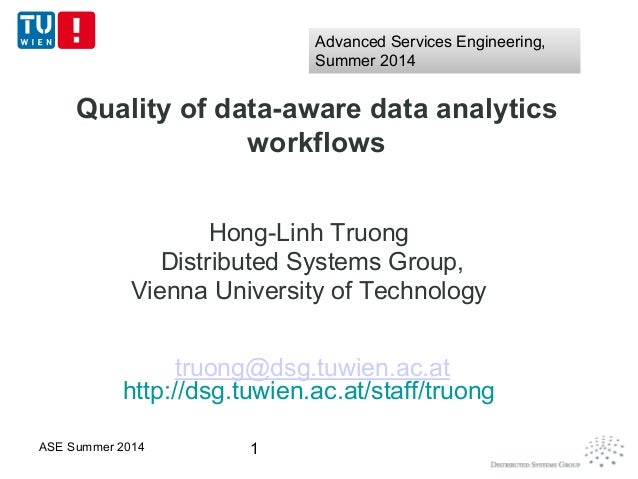Quality of data-aware data analytics workflows Hong-Linh Truong Distributed Systems Group, Vienna University of Technology...