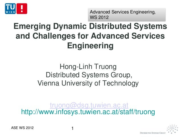 Advanced Services Engineering,                              WS 2012 Emerging Dynamic Distributed Systems and Challenges fo...