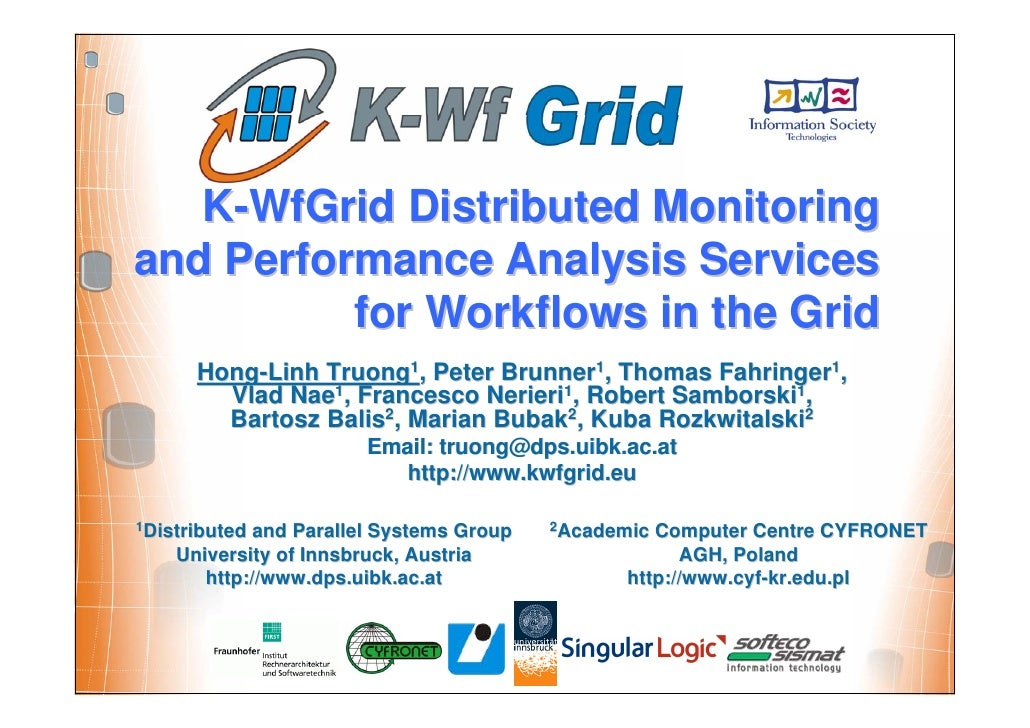 K-WfGrid Distributed Monitoring and Performance Analysis Services           for Workflows in the Grid       Hong-Linh Truo...