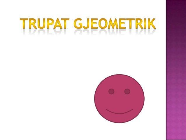 Stereometria është ajo degë e matematikës që studion trupat gjeometrik.Ajo quhet ndryshe GJEOMETRIA Në HAPËSIRË
