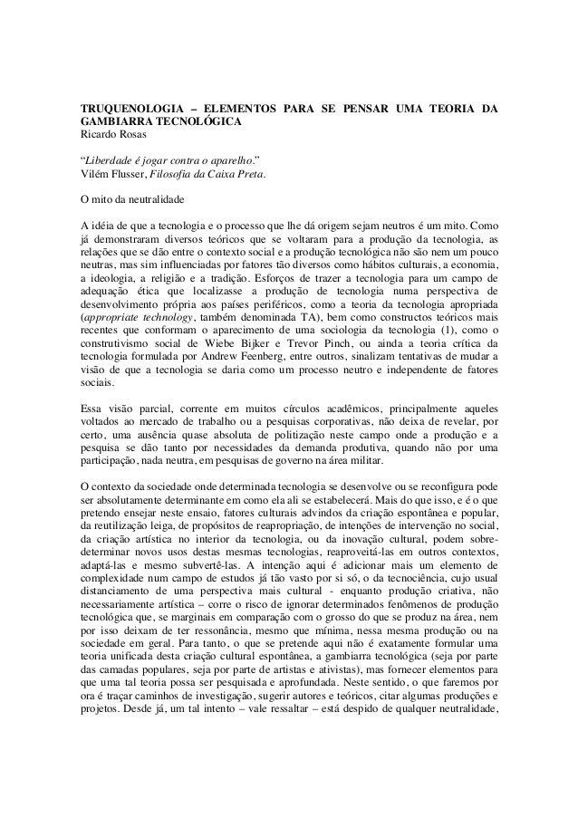 """TRUQUENOLOGIA – ELEMENTOS PARA SE PENSAR UMA TEORIA DA GAMBIARRA TECNOLÓGICA Ricardo Rosas """"Liberdade é jogar contra o apa..."""