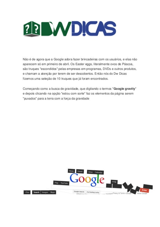 Não é de agora que a Google adora fazer brincadeiras com os usuários, e elas não aparecem só em primeiro de abril. Os East...
