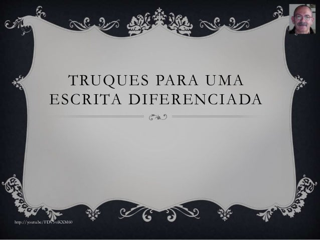 TRUQUES PARA UMA ESCRITA DIFERENCIADA http://youtu.be/FDV5viKXM60