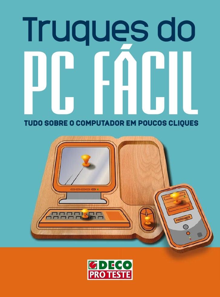 Truques do  PC FÁCIL TUDO SOBRE O COMPUTADOR EM POUCOS CLIQUES