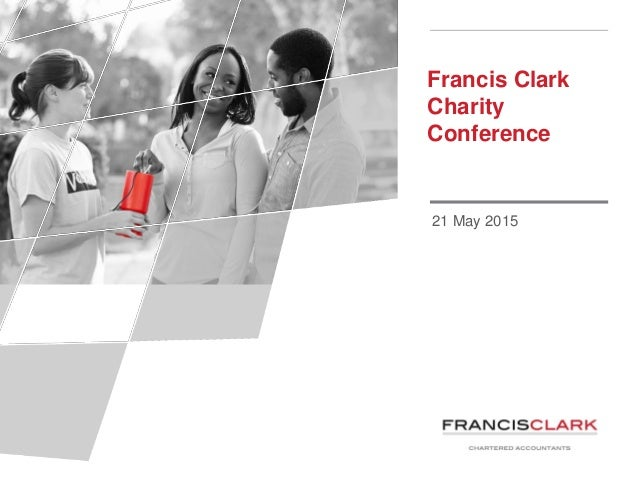 Francis Clark Charity Conference 21 May 2015