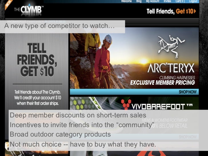 """A new type of competitor to watch… Deep member discounts on short-term sales Incentives to invite friends into the """"commun..."""