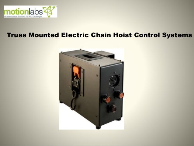 Truss Mounted Electric Chain Hoist Control Systems
