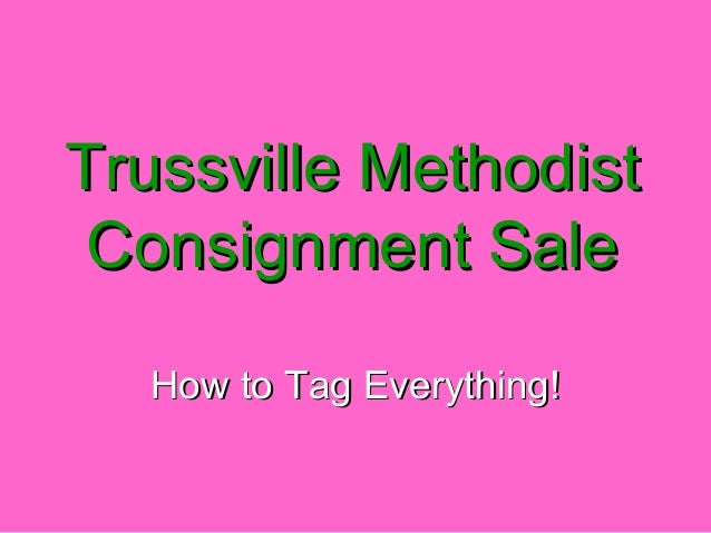 Trussville Methodist Consignment Sale How to Tag Everything!