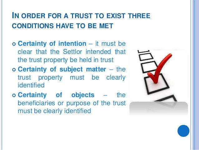 trust certainty of intention subject matter Tax law for lawyers  •intention •subject matter •objects 3 the three certainties - antle  validity of trust: certainty of subject matter.