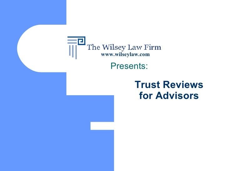 Trust Reviews for Advisors Presents: www.wilseylaw.com