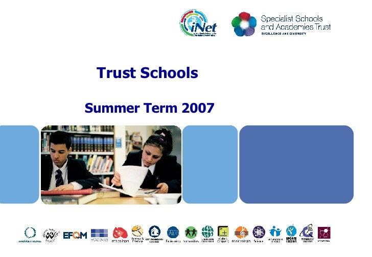 Trust Schools  Summer Term 2007