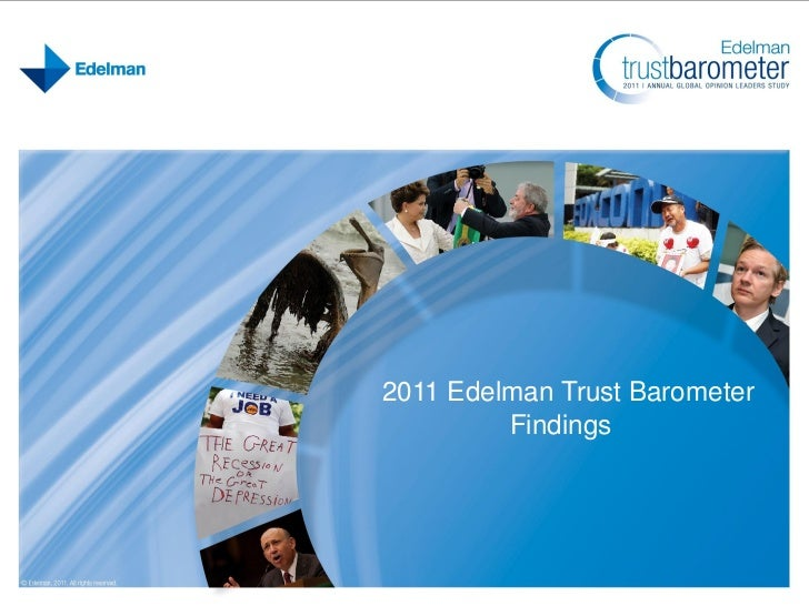 2011 Edelman Trust Barometer         Findings