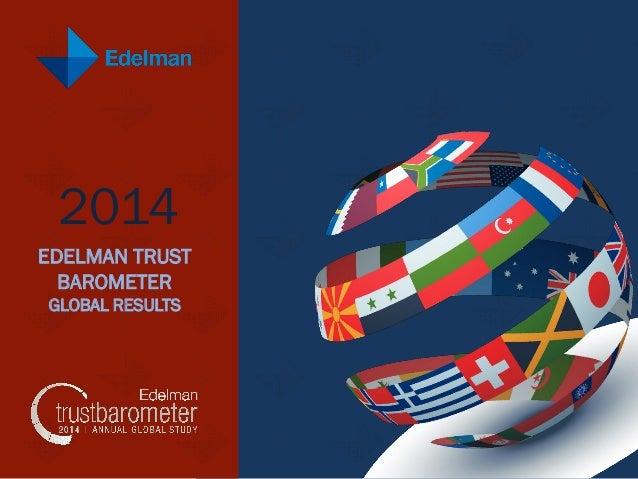 2014 EDELMAN TRUST BAROMETER GLOBAL RESULTS