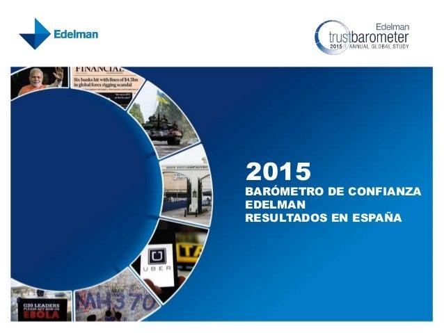 2015 BARÓMETRO DE CONFIANZA EDELMAN RESULTADOS EN ESPAÑA