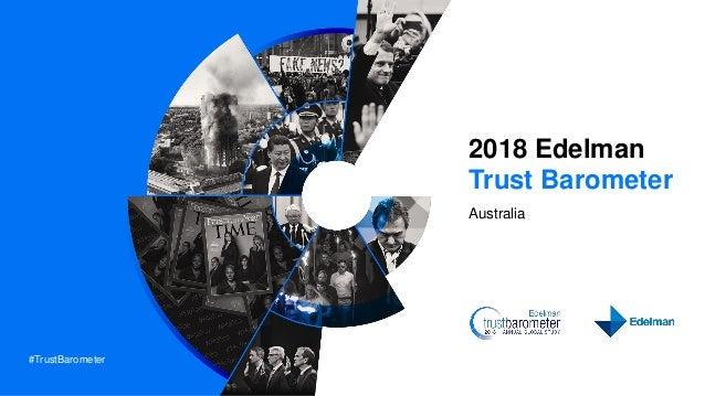 #TrustBarometer 2018 Edelman Trust Barometer Australia