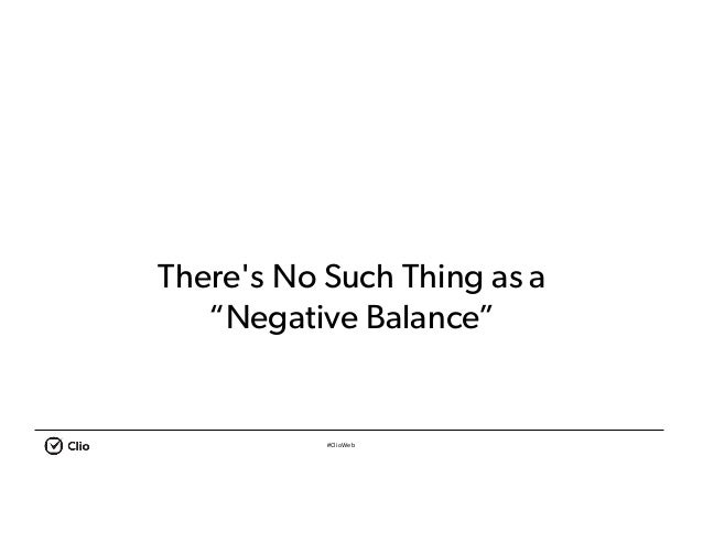 """#ClioWeb There's No Such Thing as a """"Negative Balance"""""""