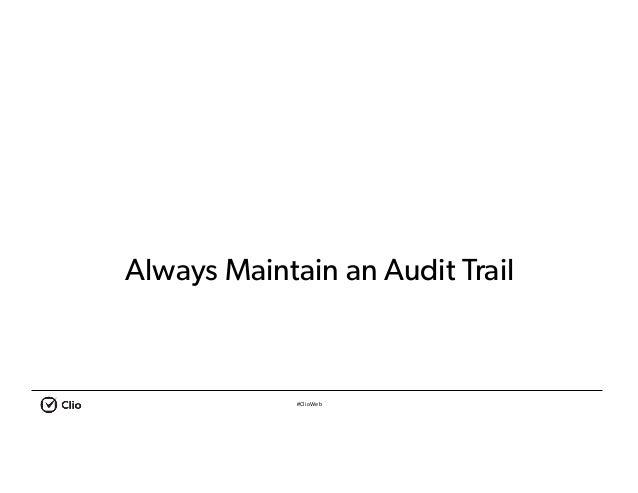 #ClioWeb Always Maintain an Audit Trail