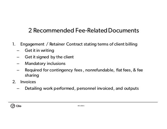 #ClioWeb 2 Recommended Fee-RelatedDocuments 1. Engagement / Retainer Contract stating terms of client billing – Get it in ...