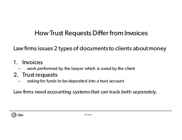 #ClioWeb How Trust Requests Differ from Invoices Law firms issues2 types of documentsto clients aboutmoney 1. Invoices – w...