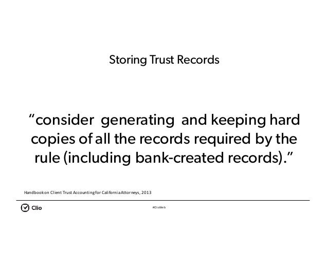 """#ClioWeb Storing Trust Records """"consider generating and keeping hard copies of all the records required by the rule (inclu..."""