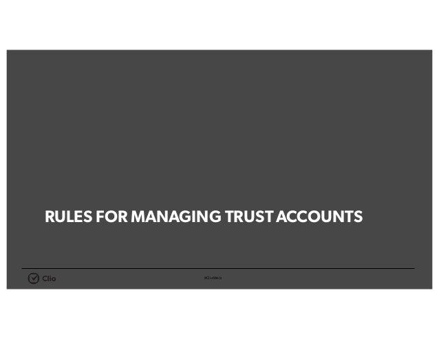 #ClioWeb RULES FOR MANAGING TRUSTACCOUNTS