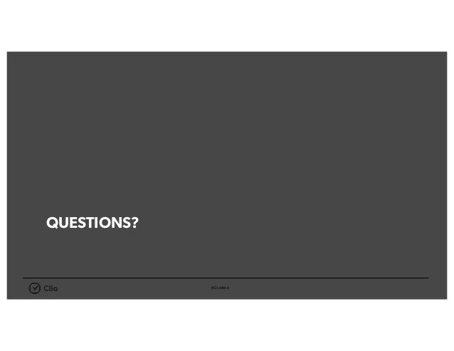 #ClioWeb QUESTIONS?