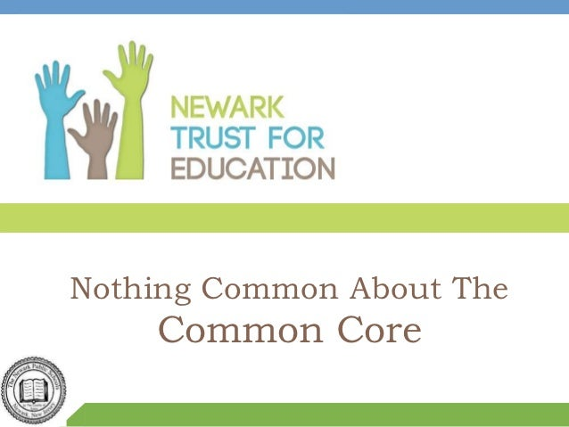 Nothing Common About The    Common Core