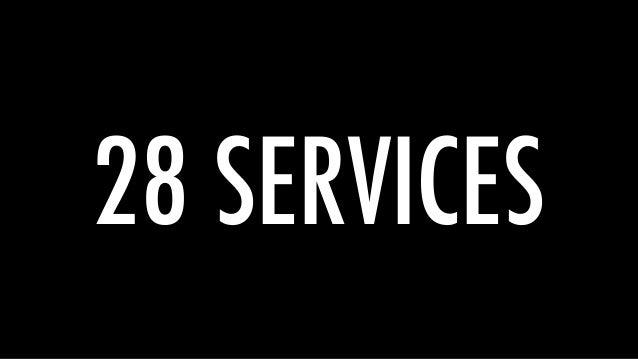 28 SERVICES