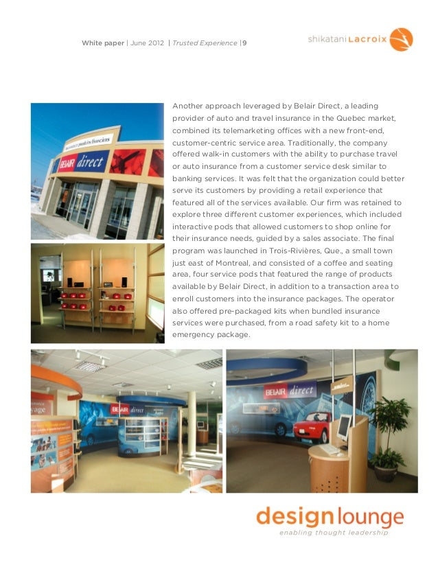 Another approach leveraged by Belair Direct, a leadingprovider of auto and travel insurance in the Quebec market,combined ...
