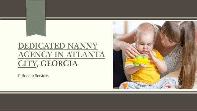 DEDICATED NANNY AGENCY IN ATLANTA CITY, GEORGIA Childcare Services