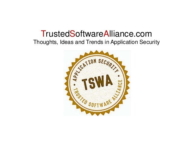 TrustedSoftwareAlliance.com Thoughts, Ideas and Trends in Application Security