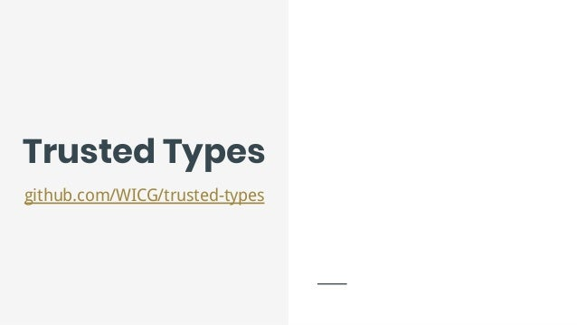 Trusted Types and the end of DOM XSS
