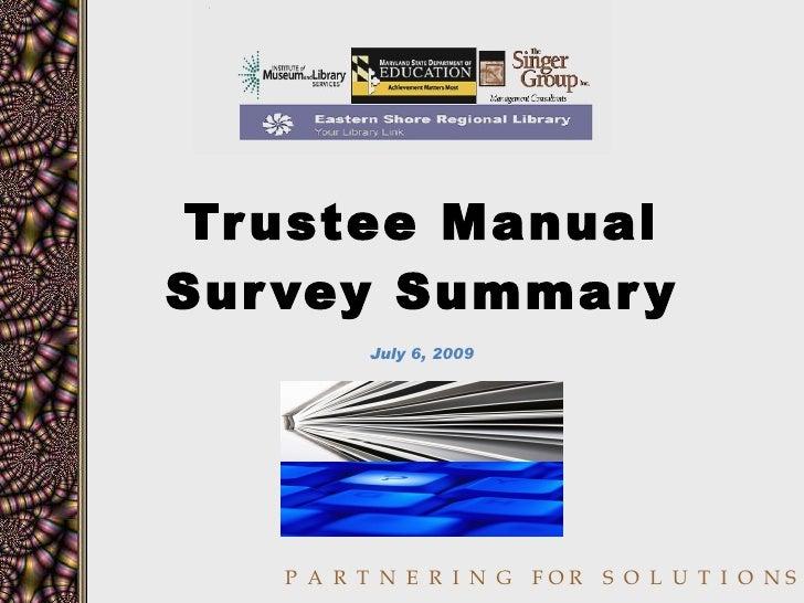 Trustee Manual Survey Summary July 6, 2009